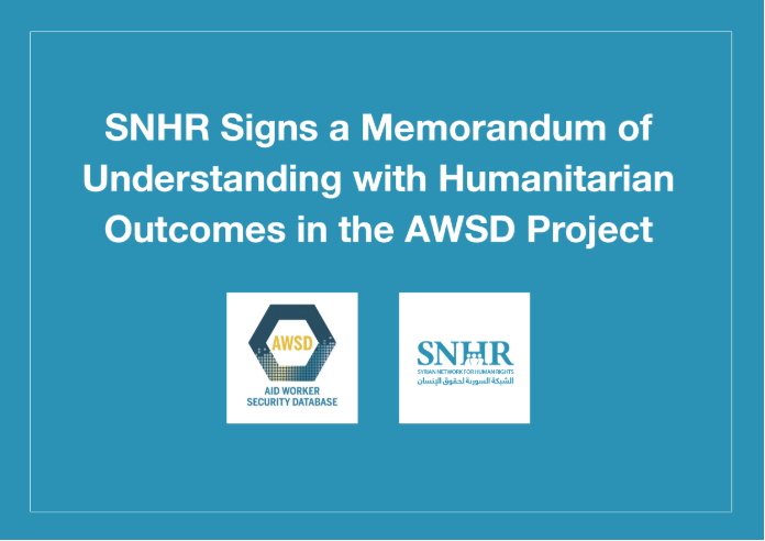 SNHR Signs a Memorandum of Understanding with Humanitarian Outcomes in the AWSD Project